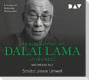 Der Klima-Appell des Dalai Lama an die Welt. Schützt unsere Umwelt
