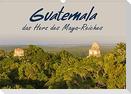 Guatemala - das Herz des Mayareiches (Wandkalender 2022 DIN A3 quer)