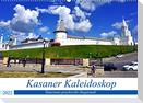 Kasaner Kaleidoskop - Tatarstans prachtvolle Hauptstadt (Wandkalender 2022 DIN A2 quer)