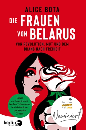 Bota, Alice. Die Frauen von Belarus - Wie ein Aufstand die Welt verändert. Berlin Verlag, 2021.