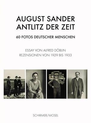 August Sander / Alfred Döblin. Antlitz der Zeit - 60 Fotos deutscher Menschen. Schirmer Mosel, 2019.
