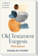 Old Testament Exegesis, Fifth Edition: A Handbook for Students and Pastors