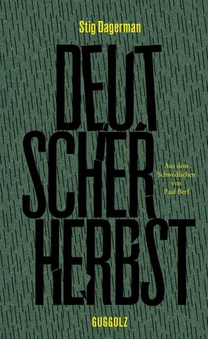 Dagerman, Stig. Deutscher Herbst. Guggolz Verlag, 2021.