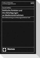 Politische Parteien und ihre Beteiligungen an Medienunternehmen