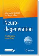 Neurodegeneration -  35 Fallbeispiele aus der Praxis