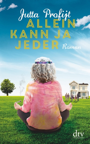 Jutta Profijt. Allein kann ja jeder - Roman. dtv Verlagsgesellschaft, 2016.