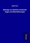 Beiträge zur Kentniss estnischer Sagen und Überlieferungen