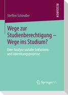 Wege zur Studienberechtigung - Wege ins Studium?