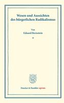 Wesen und Aussichten des bürgerlichen Radikalismus.