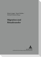 Migration und Ritualtransfer