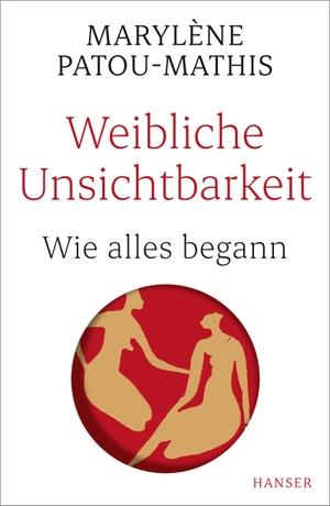 Patou-Mathis, Marylène. Weibliche Unsichtbarkeit - Wie alles begann. Hanser, Carl GmbH + Co., 2021.