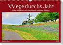 Wege durchs Jahr- Zitate begleiten auf romantisch schönen Wegen (Wandkalender 2022 DIN A3 quer)