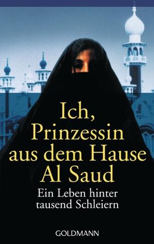 Ich, Prinzessin aus dem Hause Al Saud - Ein Leben