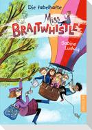 Miss Braitwhistle 1. Die fabelhafte Miss Braitwhistle