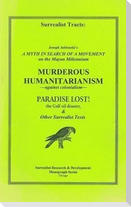 Surrealist Tracts: A Myth in Search of a Movement: On the Mayan Millennium; Murderous Humanitarianism: Against Colonialism; Paradise Lost