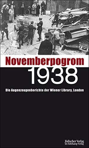 Ben Barkow / Raphael Gross / Michael Lenarz. Novemberpogrom 1938 - Die Augenzeugenberichte der Wiener Library, London. Jüdischer Verlag, 2008.