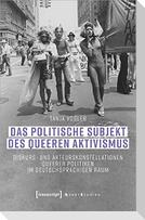 Das politische Subjekt des queeren Aktivismus
