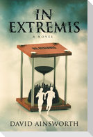 In Extremis, a Novel