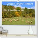 Unsere schöne Heimat - Die Schwäbische Alb (Premium, hochwertiger DIN A2 Wandkalender 2022, Kunstdruck in Hochglanz)