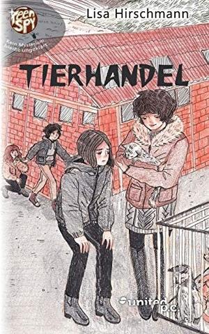 Hirschmann, Lisa. Tierhandel - TeenSpy - Band 6. united p.c. Verlag, 2020.