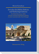 Zwischen kirchlicher Reform und Kulturimperialismus