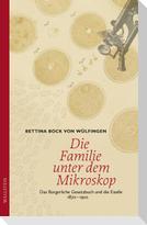 Die Familie unter dem Mikroskop