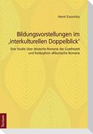 Bildungsvorstellungen im ,interkulturellen Doppelblick'