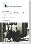 Felix Dahn: Werkmanuskripte und Briefkorrespondenz. Ein Repertorium