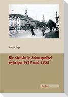 Die sächsische Schutzpolizei zwischen 1919 und 1933