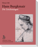 Hans Burgkmair. Die Zeichnungen