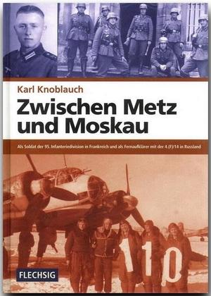 Knoblauch, Karl. Zwischen Metz und Moskau - Als So