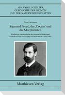 """Sigmund Freud, das """"Cocain"""" und die Morphinisten"""
