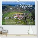 Mein Donautal aus der Luft (Premium, hochwertiger DIN A2 Wandkalender 2022, Kunstdruck in Hochglanz)