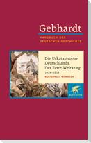 Die Urkatastrophe Deutschlands. Der Erste Weltkrieg (1914 - 1918)