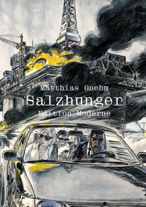 Matthias Gnehm. Salzhunger. Edition Moderne, 2019.