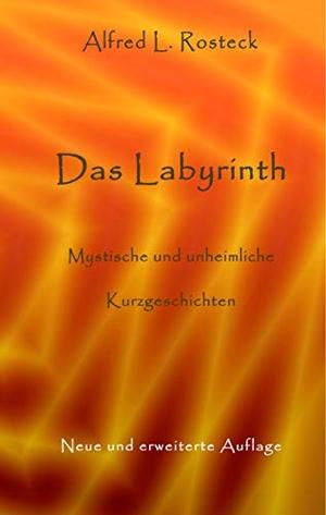 Rosteck, Alfred L.. Das Labyrinth - Mystische und