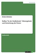 """Kafkas """"In der Strafkolonie"""". Hintergründe und Entstehung des Textes"""