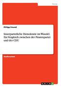 Innerparteiliche Demokratie im Wandel. Ein Vergleich zwischen der Piratenpartei und der CDU