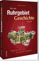 Wo das Ruhrgebiet Geschichte schrieb