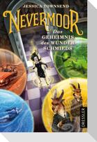 Nevermoor 2. Das Geheimnis des Wunderschmieds
