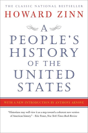 Zinn, Howard. A People's History of the United States - 1492-Present. Harper Collins Publ. USA, 2015.