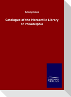 Catalogue of the Mercantile Library of Philadelphia