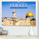 Zwischen Tradition und Moderne: Israel (Premium, hochwertiger DIN A2 Wandkalender 2022, Kunstdruck in Hochglanz)