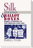 Silk Stockings and Ballot Boxes: Women and Politics in New Orleans, 1920-1963