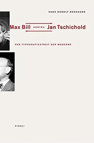 Hans Rudolf Bosshard / Jost Hochuli. Der Typografiestreit in der Moderne. Max Bill kontra Jan Tschichold. niggli Verlag, 2012.
