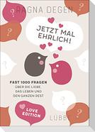 Jetzt mal ehrlich! - love edition