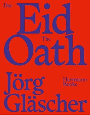 Zekri, Sonja. Jörg Gläscher, Der Eid   The Oath. Hartmann Books, 2021.