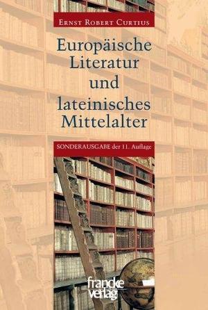 Ernst R Curtius. Europäische Literatur und latein