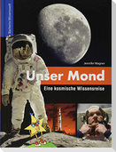 Unser Mond - Eine kosmische Wissensreise
