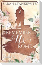 Remember Us, Rome